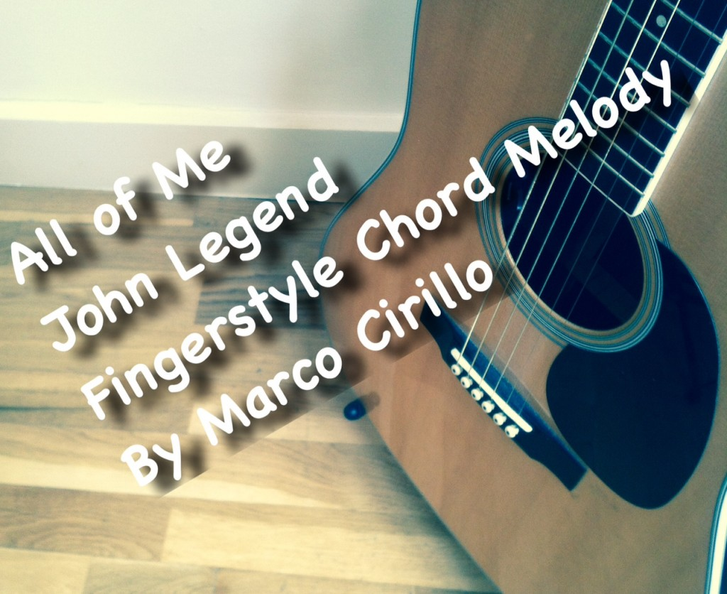 John Legend All of Me Fingerstyle Chord Melody Guitar Lesson - Guitar Lesson in Kensington Central London Kilburn