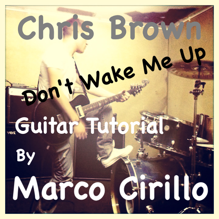 Chris Brown Dont Wake Me Up Guitar Lesson With Chords And Tab