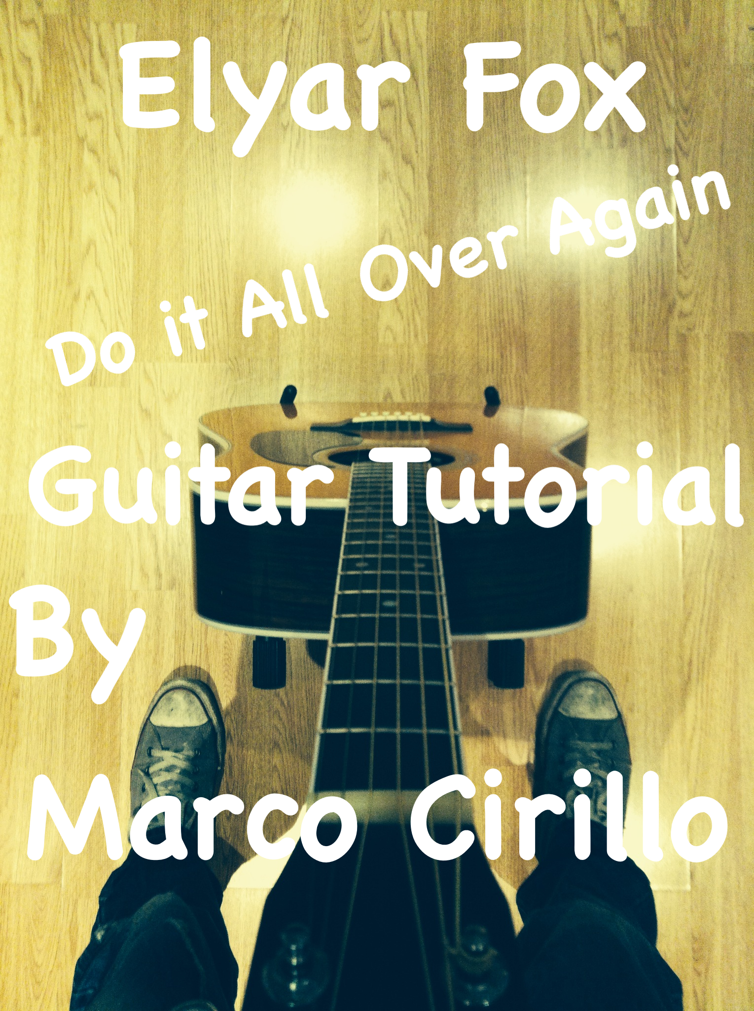 Elyar Fox Do It All Over Again Guitar Lesson Chords And Tab