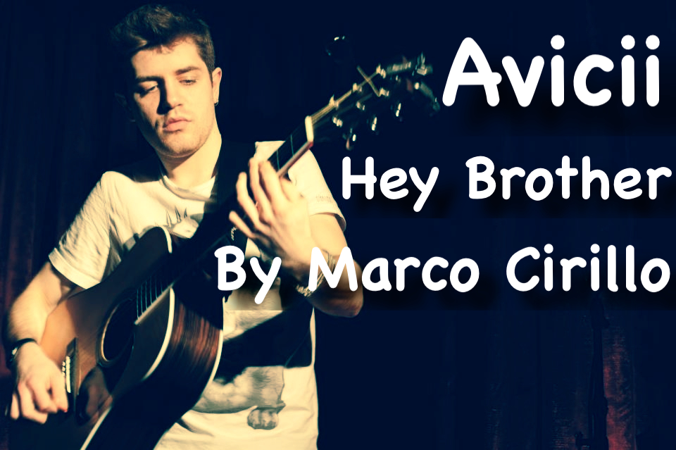 Avicii Hey Brother Guitar Lesson Chords And Tab By Marco Cirillo