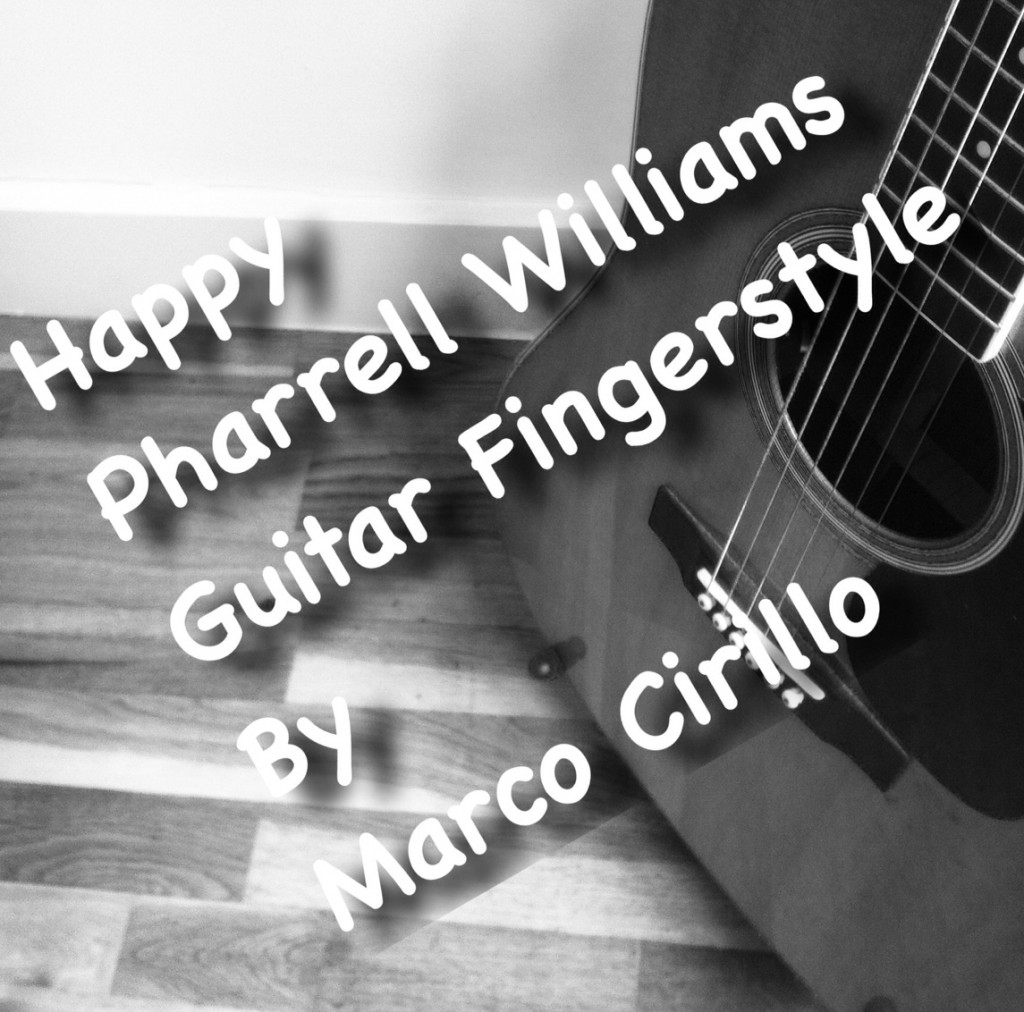 pharrell williams happy guitar lesson fingerstyle chord melody marco cirillo london guitar. Black Bedroom Furniture Sets. Home Design Ideas
