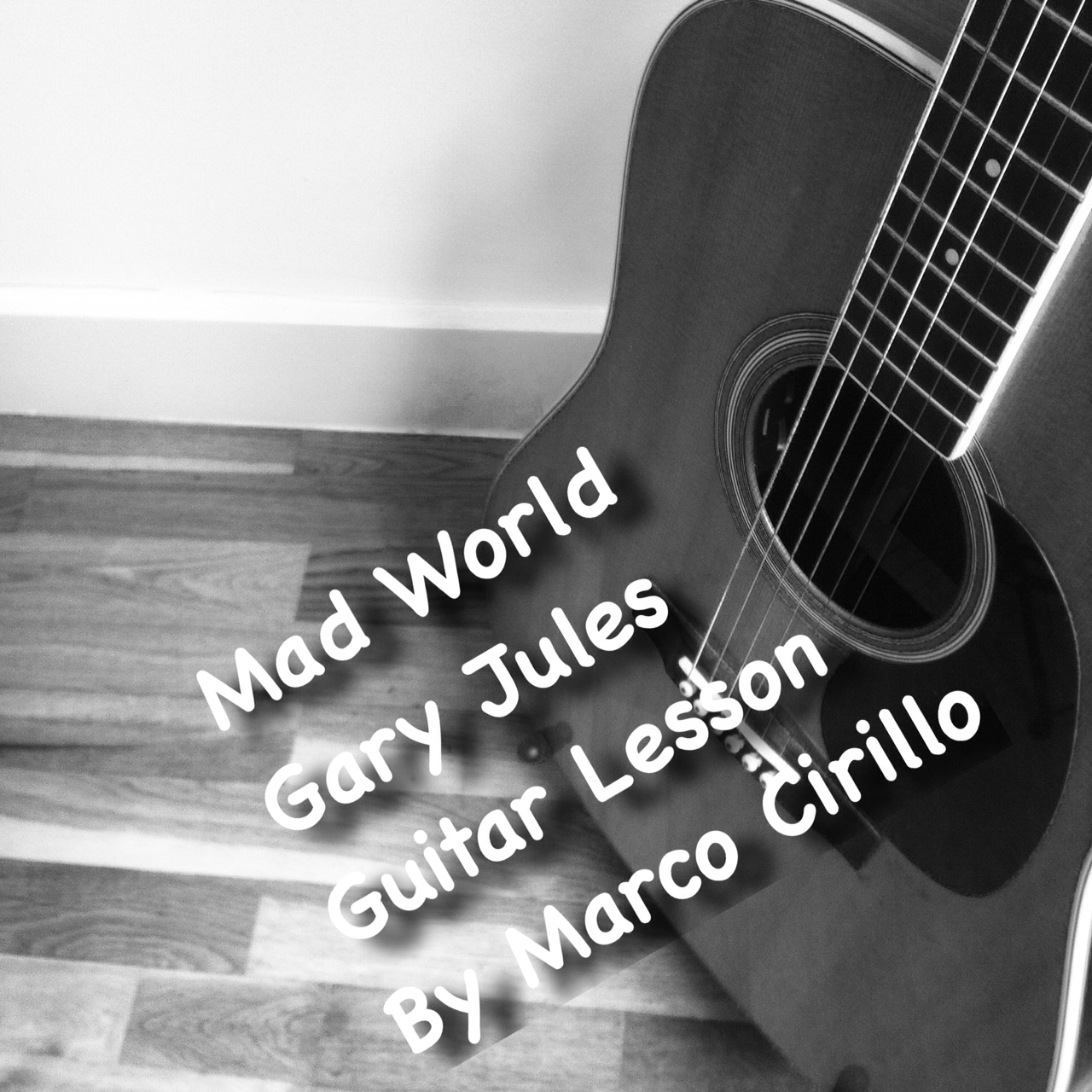 Mad World Gary Jules Guitar Lesson Free Tab Marco Cirillo London