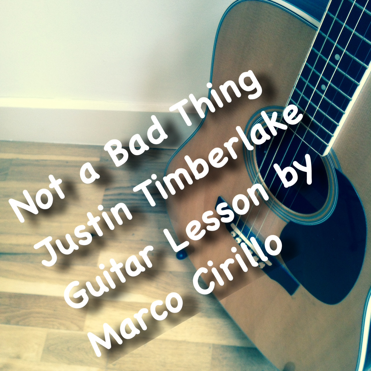 Not A Bad Thing Justin Timberlake Guitar Lesson With Tab Marco