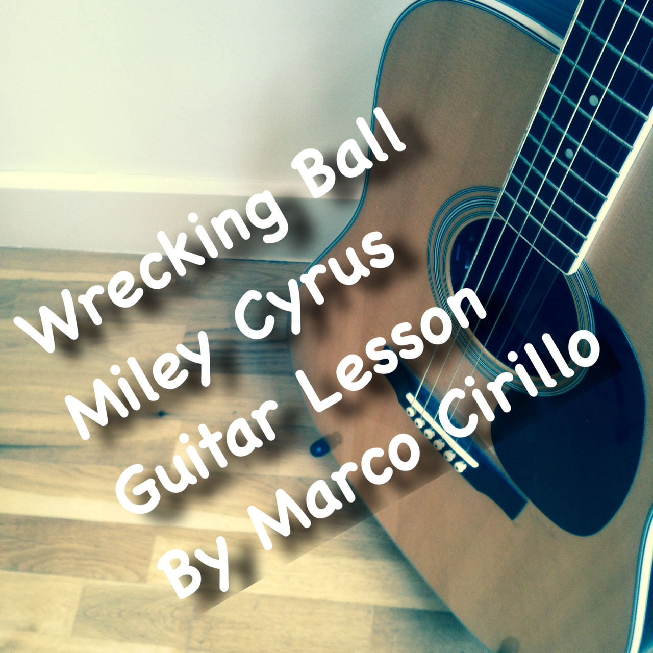 Wrecking Ball Miley Cyrus Guitar Lesson Strumming Fingerstyle